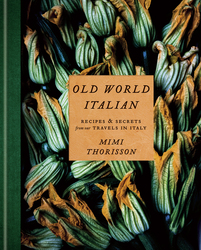Old World Italian, Hardcover Book, By: Mimi Thorisson