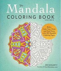 The Mandala Coloring Book, Volume II: Relax, Calm Your Mind, and Find Peace with 100 Mandala Colorin, Paperback Book, By: Jim Gogarty