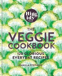 Higgidy - The Veggie Cookbook: 120 glorious vegetarian recipes, Hardcover Book, By: Camilla Stephens