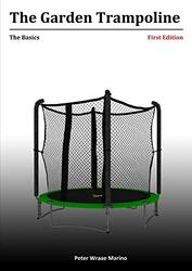 The Garden Trampoline: The Basics, Paperback Book, By: Peter Marino