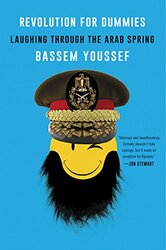 Revolution for Dummies: Laughing through the Arab Spring, Paperback Book, By: Bassem Youssef