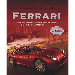Cars Ultimate History: Ferrari, Hardcover Book, By: PARRAGON BOOKS