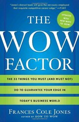 The Wow Factor: The 33 Things You Must (and Must Not) Do to Guarantee Your Edge in Today's Business, Paperback Book, By: Frances Cole Jones