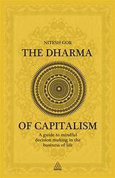 THE DHARMA OF CAPITALISM, Paperback Book, By: Nitesh Gor