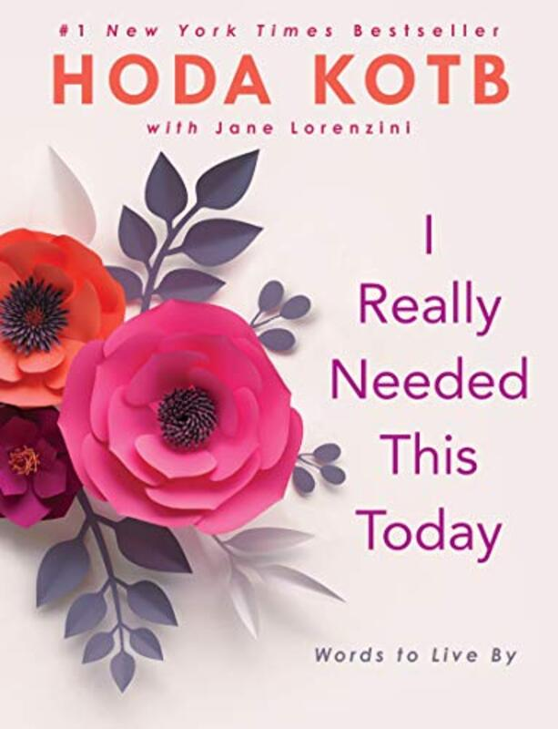 I Really Needed This Today: Words to Live by, Hardcover Book, By: Hoda Kotb