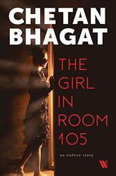 The Girl in Room 105, Paperback Book, By: Chetan Bhagat