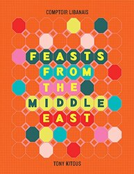 Feasts From the Middle East, Hardcover Book, By: Tony Kitous