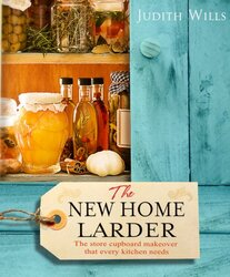 The New Home Larder, Hardcover Book, By: Judith Wills