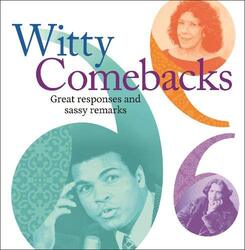 Witty Comebacks: Great Responses and Sassy Remarks, Paperback Book, By: James Stephenson