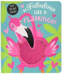 Be Fabulous Like A Flamingo, Board Book, By: Make Believe Ideas