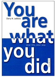 You Are What You Did, Paperback Book, By: Dany Lebbos