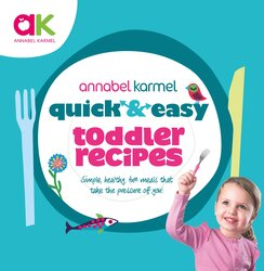 Quick and Easy Toddler Recipes, Hardcover Book, By: Annabel Karmel