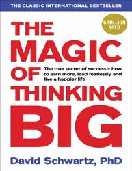 The Magic of Thinking Big, Paperback Book, By: David J Schwartz