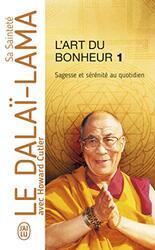 L'Art du bonheur : Sagesse et serenite au quotidien, By: Dalai-Lama