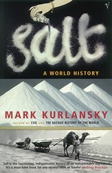 Salt: A World History, Paperback Book, By: Mark Kurlansky