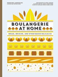 Boulangerie at Home: Bread, Brioche, and Other Baked Delicacies, Hardcover Book, By: Rodolphe Landemaine
