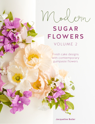Modern Sugar Flowers Volume 2: Fresh cake designs with contemporary gumpaste flowers, Hardcover Book, By: Jacqueline Butler