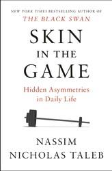 Skin in the Game: Hidden Asymmetries in Daily Life, Paperback Book, By: Nassim Nicholas Taleb