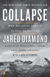 Collapse: How Societies Choose to Fail or Succeed: Revised Edition, Paperback Book, By: Jared Diamond