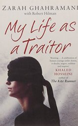 My Life as a Traitor: A Story of Courage and Survival in Tehran's Brutal Evin Prison, Paperback Book, By: Robert Hillman