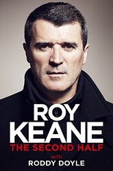 The Second Half, Paperback Book, By: Roy Keane