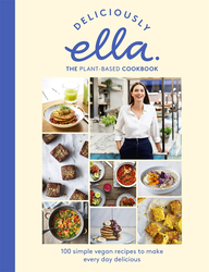 Deliciously Ella The Plant-Based Cookbook: 100 simple vegan recipes to make every day delicious, Hardcover Book, By: Ella Mills (Woodward)