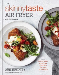 The Skinnytaste Air Fryer Cookbook: The Best Healthy Recipes for Your Air Fryer, Hardcover Book, By: Gina Homolka, Heather K Jones