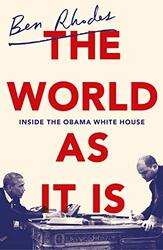 The World As It Is: Inside the Obama White House, Paperback Book, By: Ben Rhodes