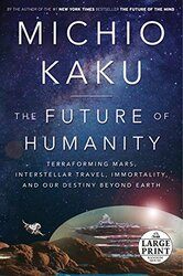 The Future of Humanity: Terraforming Mars, Interstellar Travel,, Paperback Book, By: Michio Kaku