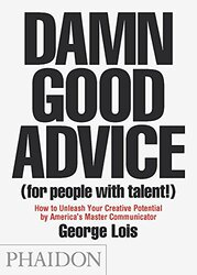 Damn Good Advice (For People With Talent!): How To Unleash Your Creative Potential by America's M, Paperback Book, By: George Lois