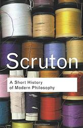 A Short History of Modern Philosophy (Routledge Classics), Paperback Book, By: Roger Scruton