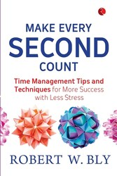 MAKE EVERY SECOND COUNT, Paperback Book, By: Robert W. Bly