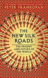 The New Silk Roads: The Present and Furture of the World, Hardcover Book, By: Peter Frankopan