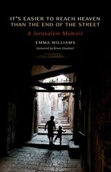 It's Easier to Reach Heaven Than the End of the Street: A Jerusalem Memoir, Paperback Book, By: Emma Williams