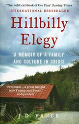 Hillbilly Elegy: A Memoir of a Family and Culture in Crisis, Paperback Book, By: J. D. Vance