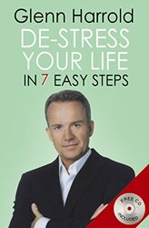 De-stress Your Life: In Seven Easy Steps (Book & CD), Paperback Book, By: Glenn Harrold