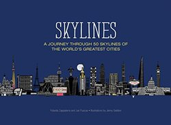 Skylines: A Journey Through 50 Skylines of the World's Greatest Cities, Hardcover Book, By: Yolanda Zappaterra