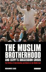 The Muslim Brotherhood and Egypt's Succession Crisis, Paperback Book, By: Mohammed Zahid
