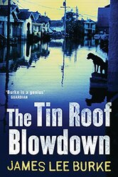 The Tin Roof Blowdown, Paperback, By: James Lee Burke