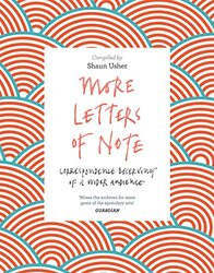 More Letters of Note, Paperback Book, By: Shaun Usher