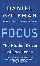 Focus: The Hidden Driver of Excellence, Paperback Book, By: Daniel Goleman