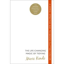 The Life-changing Magic of Tidying: A Simple, Effective Way to Banish Clutter Forever, Paperback Book, By: Marie Kondo