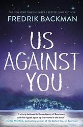 Us Against You: From The New York Times Bestselling Author of A Man Called Ove and Beartown, Paperback Book, By: Fredrik Backman