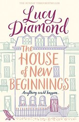 The House of New Beginnings, Paperback Book, By: Lucy Diamond
