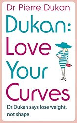 Love Your Curves: Dr. Dukan Says Lose Weight, Not Shape, Paperback Book, By: Pierre Dukan