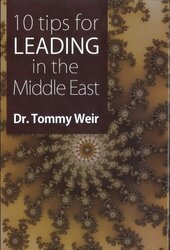 10 Tips for Leading in the Middle East, Hardcover Book, By: Tommy Weir