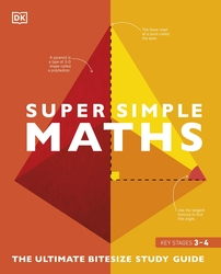 Super Simple Maths: The Ultimate Bitesize Study Guide, Paperback Book, By: Dk