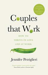 Couples That Work: How To Thrive in Love and at Work, Paperback Book, By: Jennifer Petriglieri