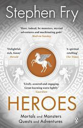 Heroes: Mortals and Monsters, Quests and Adventures, Paperback Book, By: Stephen Fry