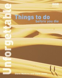 Unforgettable Things to Do Before You Die (Unforgettable... Before You Die), Paperback, By: Steve Watkins